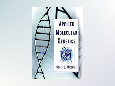 Applied Molecular Genetics av Roger L. Miesfeld