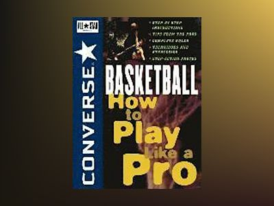 Converse All StarBasketball: How to Play Like a Pro av Converse