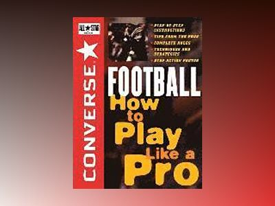 Converse All Star Football: How to Play Like a Pro av Converse