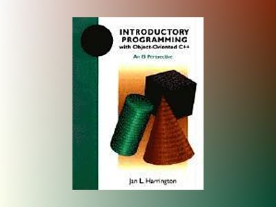 Introductory Programming with Object-Oriented C++: An IS Perspective av Jan L. Harrington