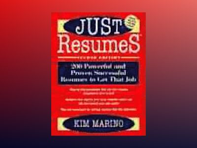 Just ResumesTM: 200 Powerful and Proven Successful Resumes To Get That Job, av Kim Marino