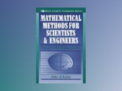 Mathematical Methods for Scientists and Engineers: Linear and Nonlinear Sys av Peter B. Kahn