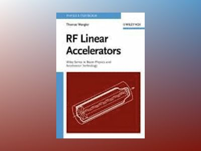 Principles of RF Linear Accelerators av Thomas P. Wangler