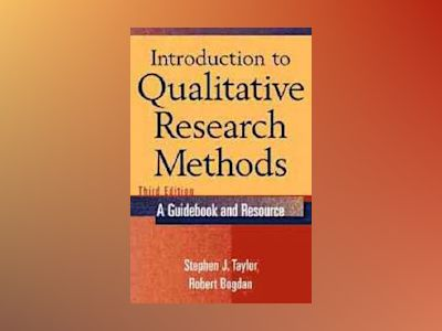 Introduction to Qualitative Research Methods, 3rd Edition av Steven J. Taylor