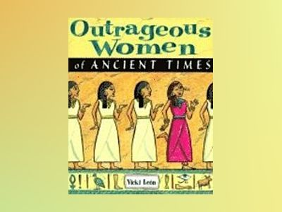 Outrageous Women of Ancient Times av Vicki Leÿn