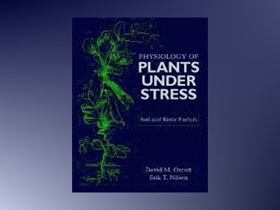 The Physiology of Plants Under Stress: Soil and Biotic Factors av David M. Orcutt