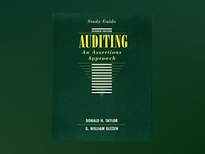 Auditing: An Assertions Approach, Study Guide, 7th Edition av Donald H. Taylor