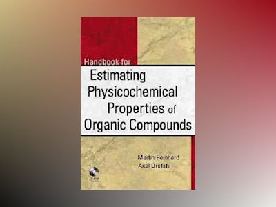 Toolkit for Estimating Physiochemical Properties of Organic Compounds av Martin Reinhard