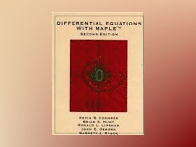 Differential Equations with MapleTM, 2nd Edition av Kevin R. Coombes