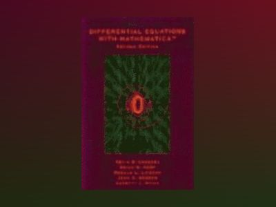 Differential Equations with Mathematica: Revised for Mathematica 3.0, 2nd E av Kevin R. Coombes