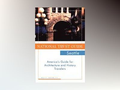 National Trust Guide Seattle: America's Guide for Architecture and History av Walt Crowley