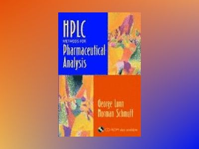 HPLC Methods for Pharmaceutical Analysis av George Lunn
