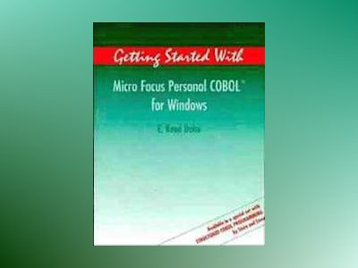 Getting Started With Micro Focus Personal COBOLTM for Windows av E. Reed Doke