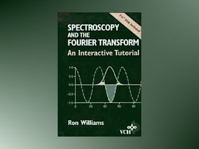 Spectroscopy and the Fourier Transform av R. R. Williams