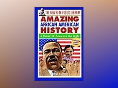 The New York Public Library Amazing African American History: A Book of Ans av New York Public Library