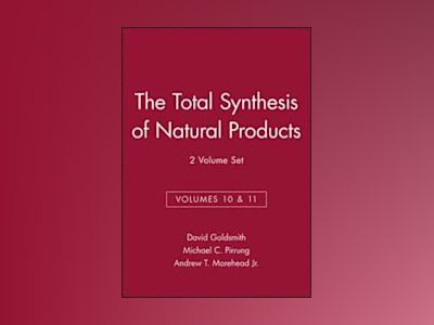 The Total Synthesis of Natural Products, Volume 10 & 11 Set, av David Goldsmith