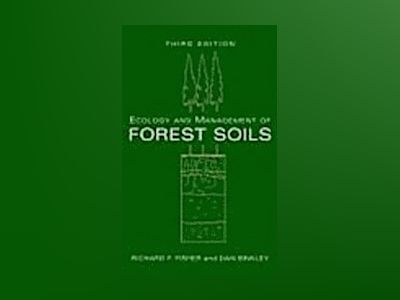Ecology and Management of Forest Soils, 3rd Edition av Richard F. Fisher