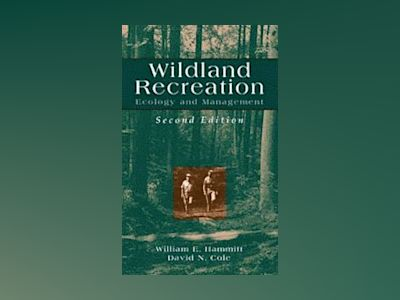 Wildland Recreation: Ecology and Management, 2nd Edition av William E. Hammitt