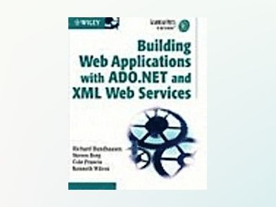 Building Web Applications with ADO.NET and XML Web Services av Richard Hundhausen
