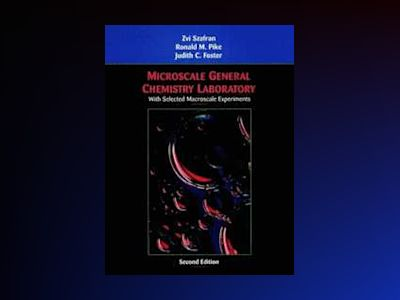 Microscale General Chemistry Laboratory: with Selected Macroscale Experimen av Zvi Szafran