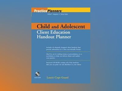 Child and Adolescent Client Education Handout Planner av Laurie Cope Grand