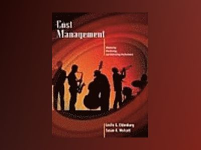 Cost Management: Measuring, Monitoring, and Motivating Performance av Leslie G. Eldenburg