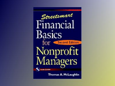 Streetsmart Financial Basics for Nonprofit Managers, 2nd Edition av Thomas A. McLaughlin