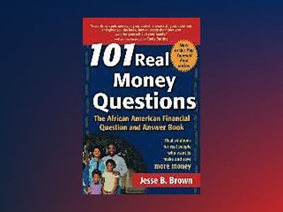 101 Real Money Questions: The African American Financial Question and Answe av Jesse B. Brown