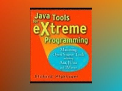Java Tools for Extreme Programming: Mastering Open Source Tools, including av Richard Hightower