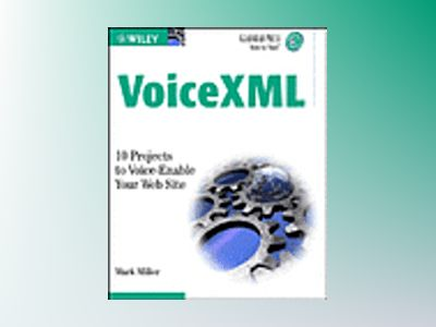 VoiceXML: 10 Projects to Voice Enable Your Web Site (Gearhead Press -- Poin av Mark Miller