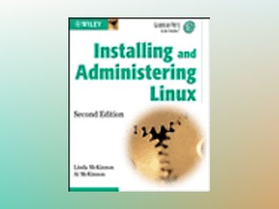 Installing and Administering Linux (Gearhead Press -- In the Trenches), 2nd av Linda McKinnon