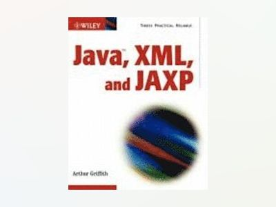 Java , XML, and JAXP av Arthur Griffith