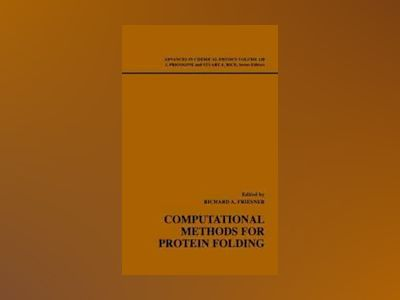 Advances in Chemical Physics, Volume 120, Computational Methods for Protein av Richard A. Friesner