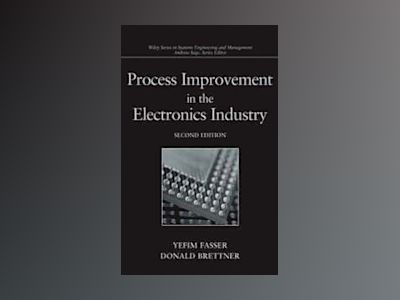 Process Improvement in the Electronics Industry, 2nd Edition av Yefim Fasser