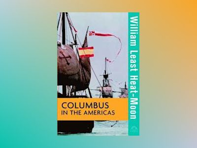 Columbus in the Americas av William Least Heat-Moon