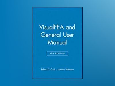 VisualFEA and General User Manual av Robert D. Cook
