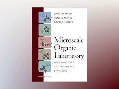Microscale Organic Laboratory: with Multistep and Multiscale Syntheses, 5th av Dana W. Mayo
