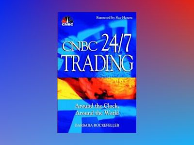 CNBC 24/7 Trading: Around the Clock, Around the World av CNBC