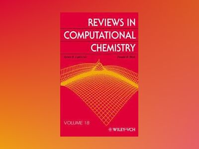 Reviews in Computational Chemistry, Volume 18, Reviews in Computational Che av Kenny B. Lipkowitz