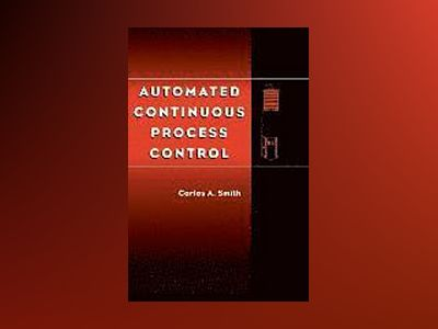 Automated Continuous Process Control av Carlos A. Smith