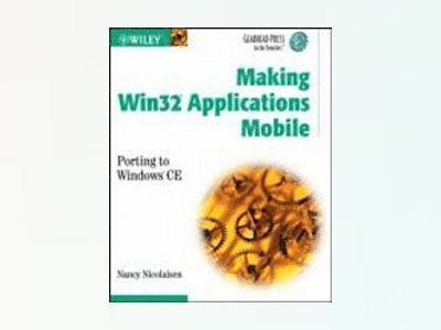 Making Win32 Applications Mobile: Porting to Windows CE av Nancy Nicolaisen