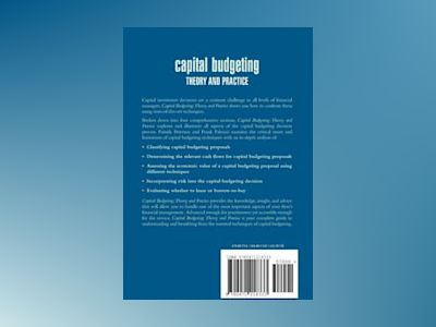 Capital Budgeting: Theory and Practice av Pamela P. Peterson