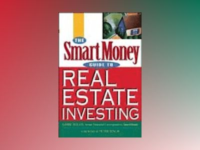 The SmartMoney Guide to Real Estate Investing av Gerri Willis
