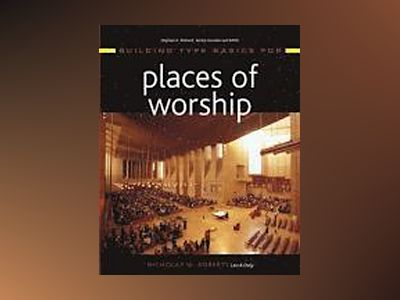 Building Type Basics for Places of Worship av Nicholas W. Roberts