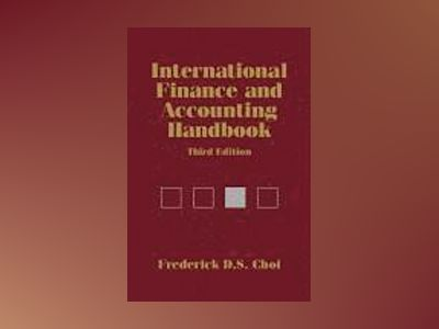 International Finance and Accounting Handbook, 3rd Edition av Frederick D. S. Choi