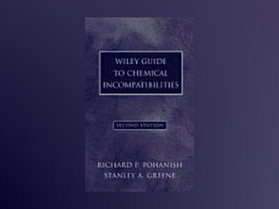 Wiley Chemical Incompatibilities, 2e av Richard P. Pohanish