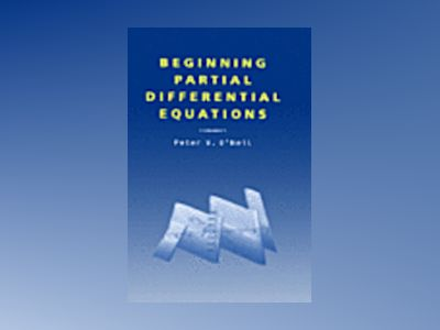 Beginning Partial Differential Equations av Peter V. O'Neil