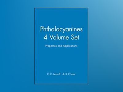 Phthalocyanines: Properties and Applications, 4 Volumes Set, av C. C. Leznoff