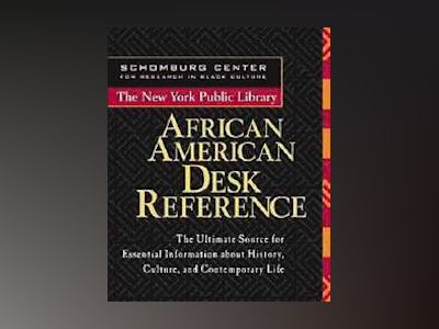 The New York Public Library African American Desk Reference av New York Public Library