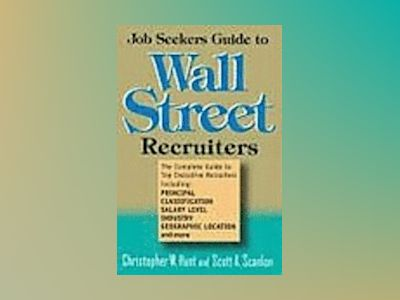 Job Seekers Guide to Wall Street Recruiters av Christopher W. Hunt